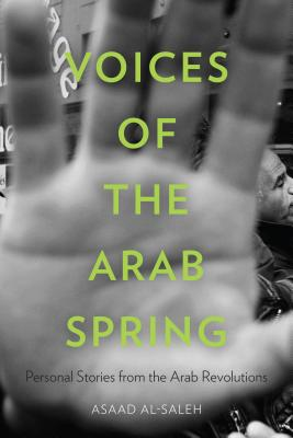 Voices of the Arab Spring By Al-saleh, Asaad